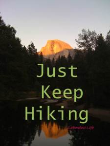 Just keep hiking